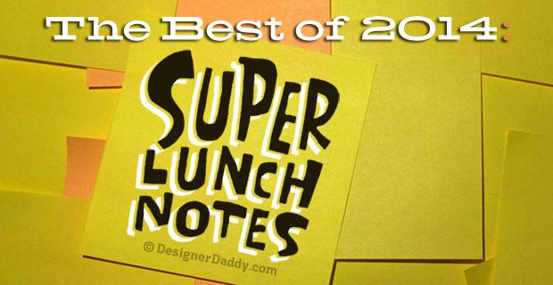 Best of 2014: SuperLunchNotes DESIGNER DADDY