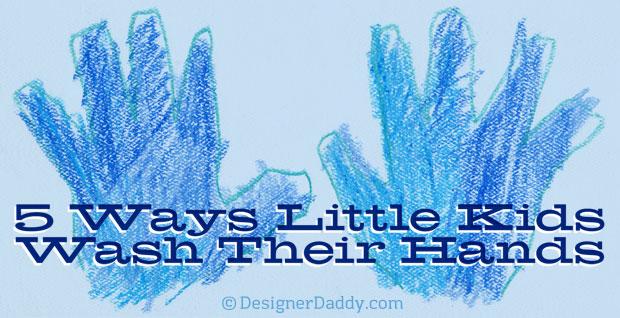 5 ways little kids wash their hands