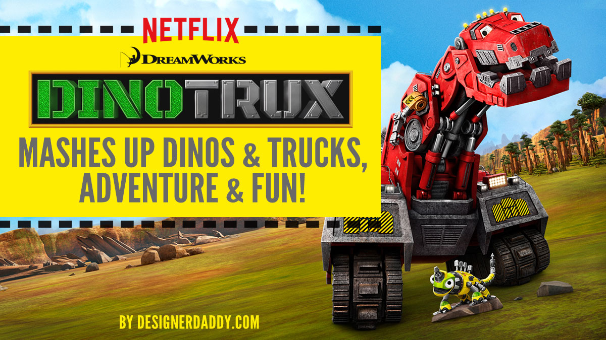 netflix dinotrux mashup of fun & adventure