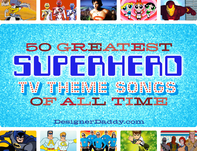 50 Greatest Superhero TV Theme Songs