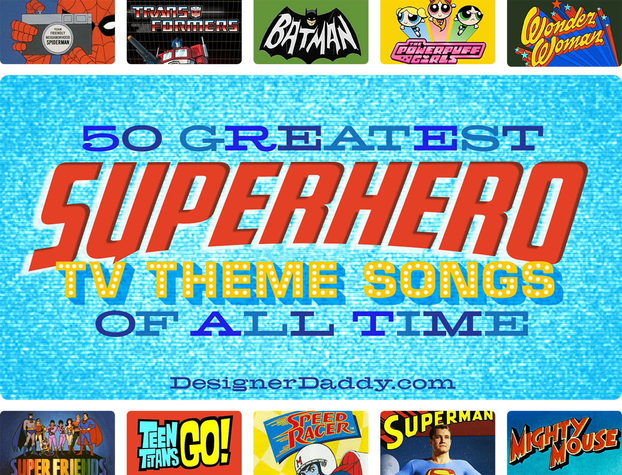 50 Greatest Superhero TV Theme Songs of All Time