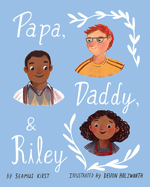 Papa, Daddy and Riley